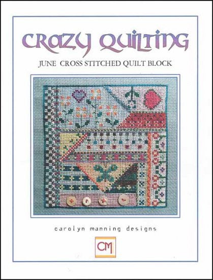 Crazy Quilting ~ June Block ~ Carolyn Manning Designs