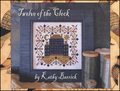 Twelve Of The Clock ~ Kathy Barrick