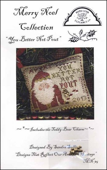 You Better Not Pout ~ Homespun Elegance Ltd
