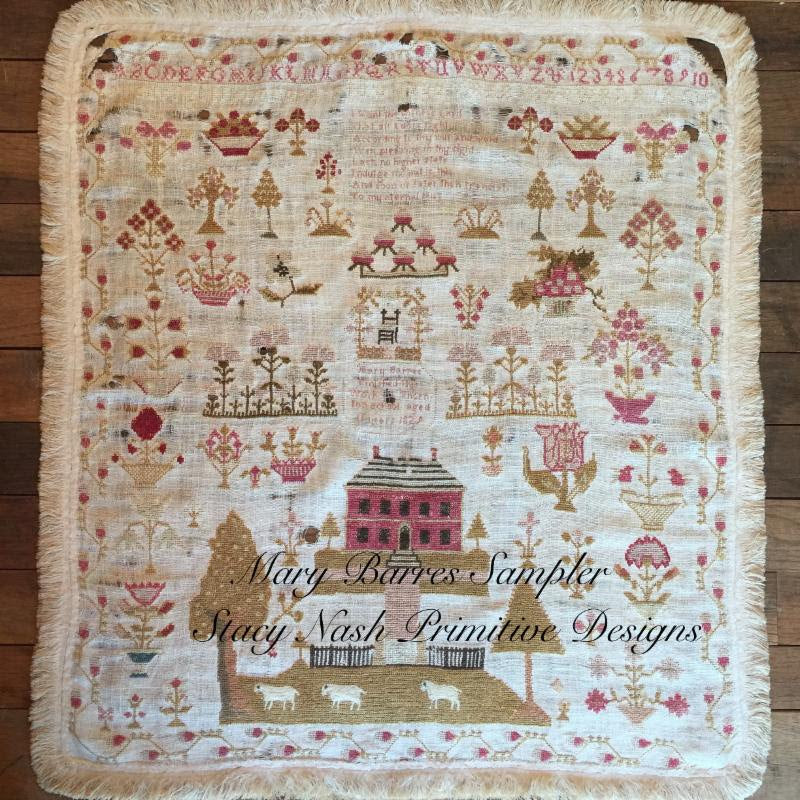 Mary Barres Reproduction Sampler ~ Stacy Nash Primitives