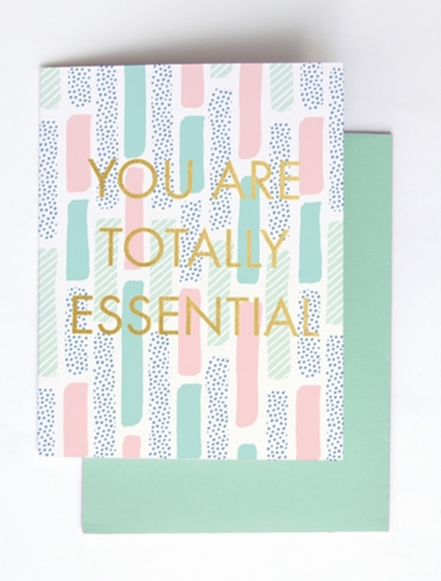 You Are Totally Essential - Card