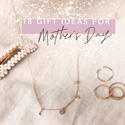 18 Gift Ideas for Mother's Day