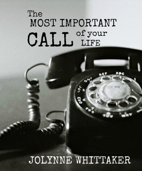 THE MOST IMPORTANT CALL OF YOUR LIFE