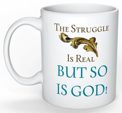 'The Struggle Is Real' Mug