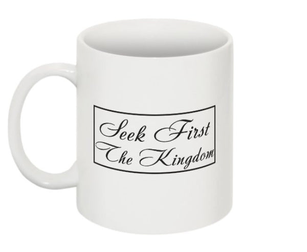 'Seek First The Kingdom' Mug