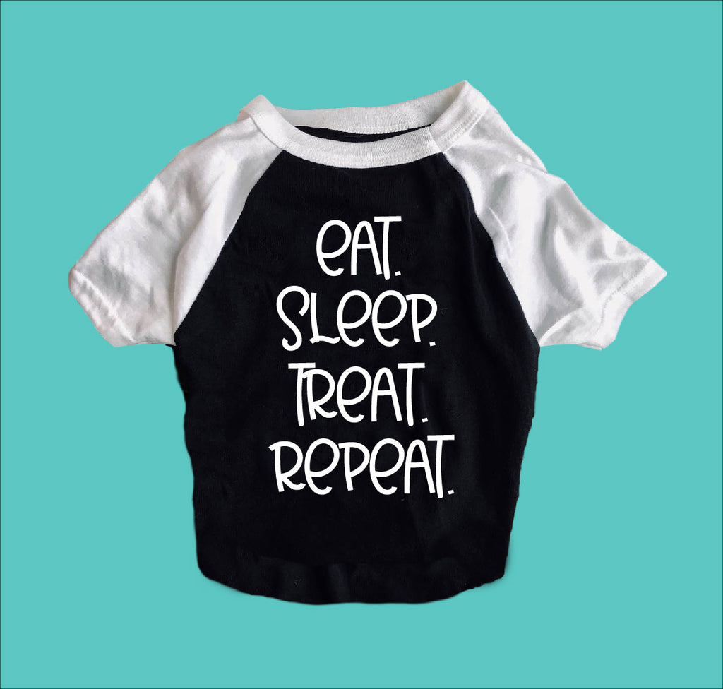 Eat Sleep Treat Repeat Shirt | Dog Shirts For Dogs - BirchBearCo