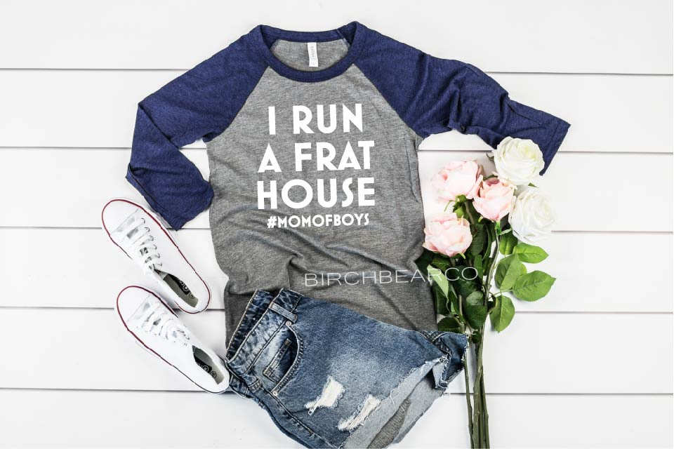 I Run A Frat House Mom Of Boys Shirt - BirchBearCo