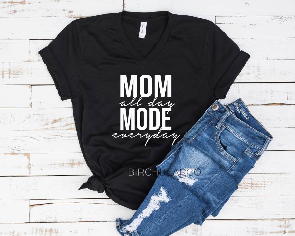 Mom Mode All Day Shirt - BirchBearCo