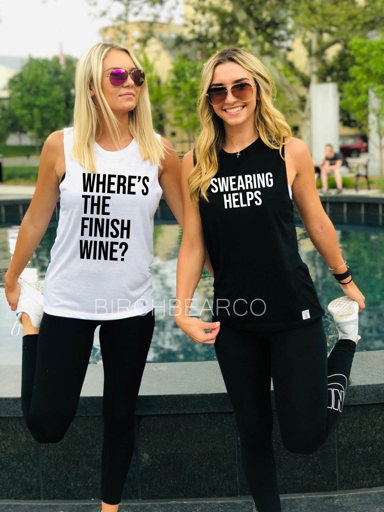 Where's The Finish Wine Tank - Swearing Helps Tank - Funny Workout Tanks - BirchBearCo