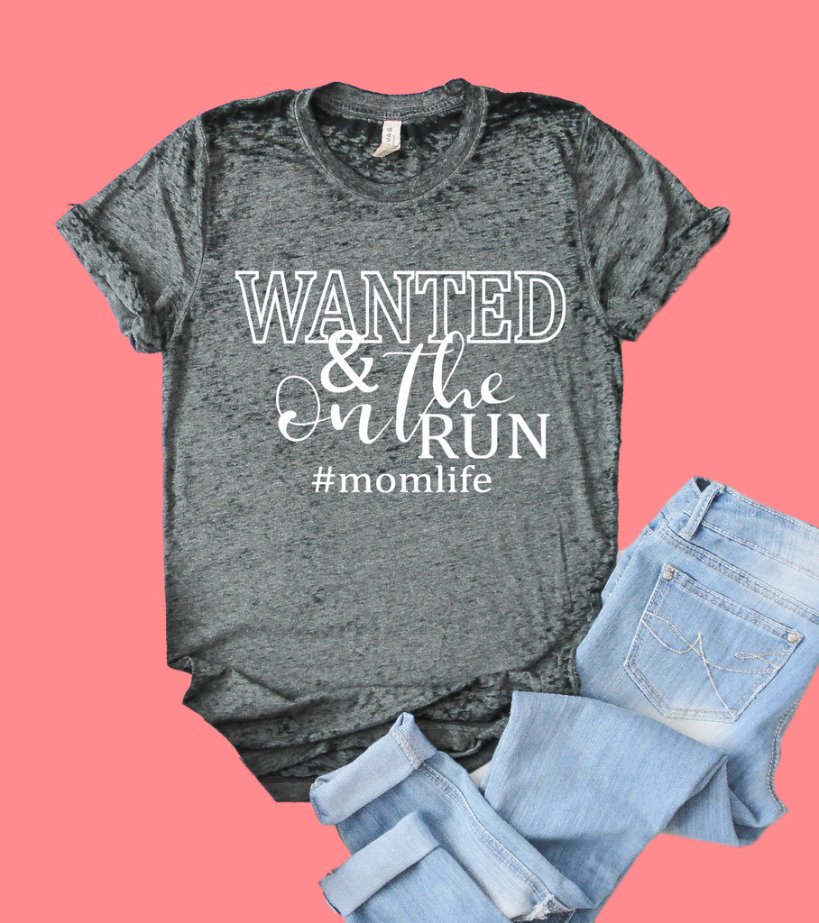 Wanted And On The Run Shirt | Funny Mom Shirt | Acid Wash T Shirt | Unisex Crew - BirchBearCo