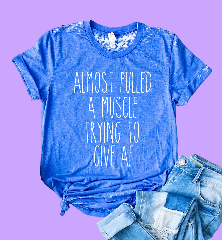 Almost Pulled A Muscle Shirt | Funny Shirt | Acid Wash T Shirt | Unisex Crew - BirchBearCo