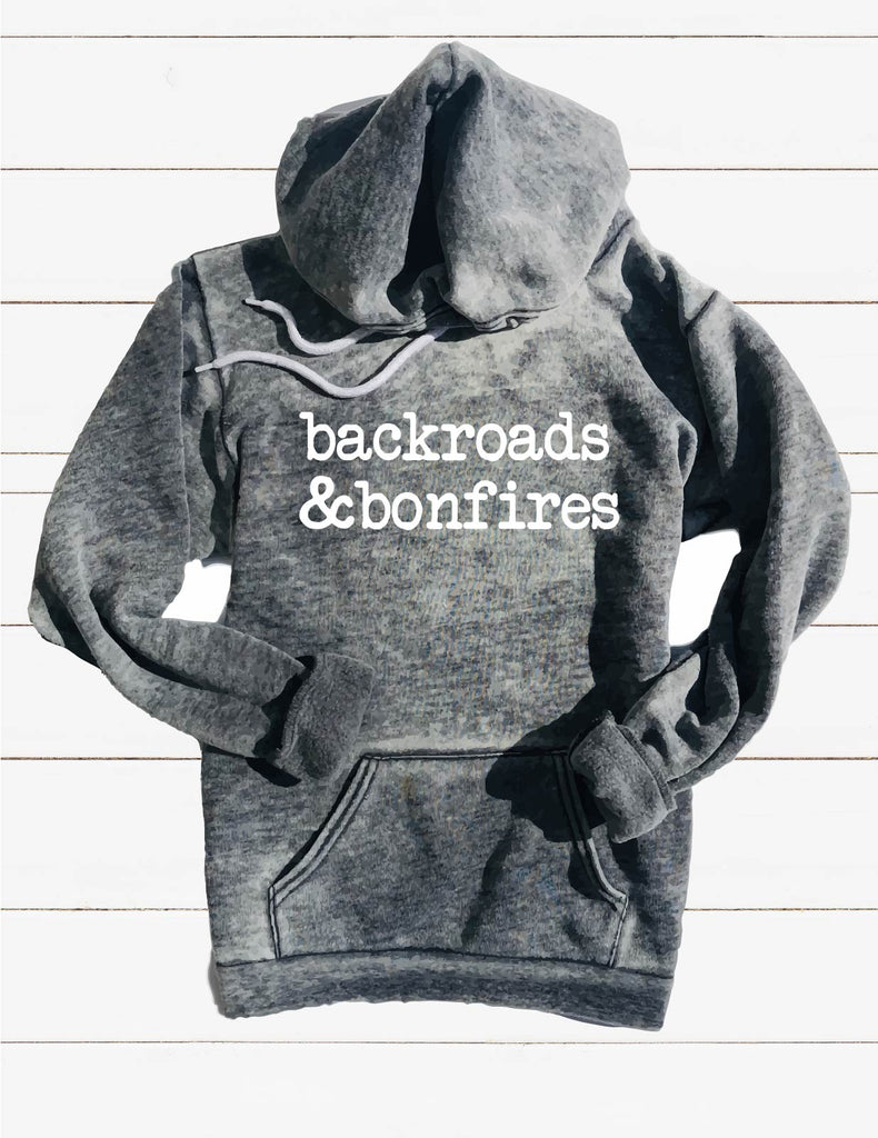 Back Roads And Bonfires Sweatshirt | Unisex Burnout Hoodie - BirchBearCo