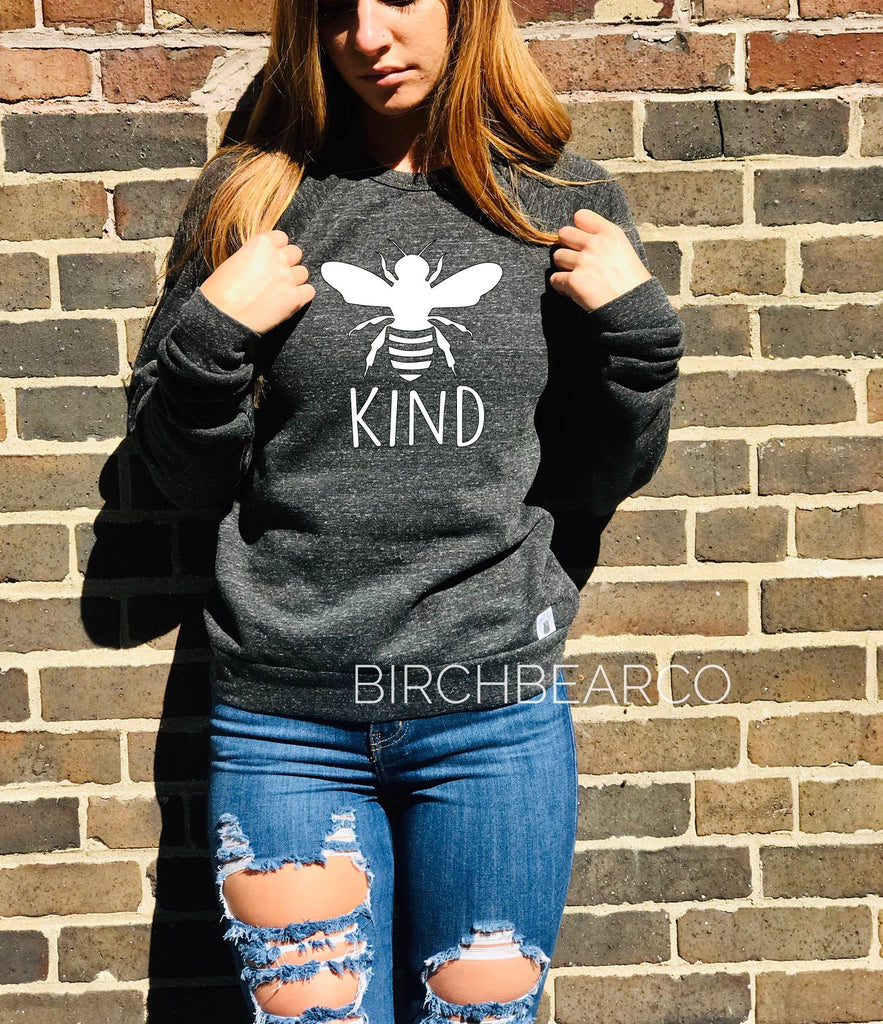 Bee Kind Sweatshirt Shirt - BirchBearCo