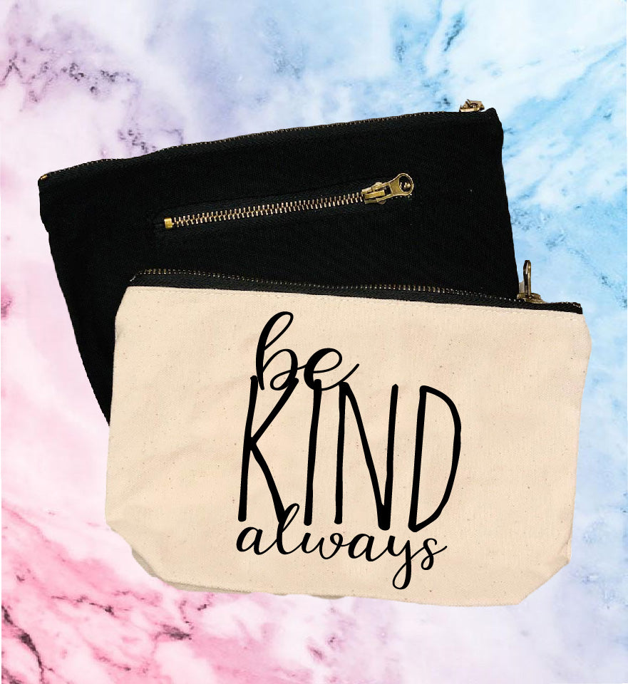 Be Kind Always | Canvas Cosmetic And Accessory Bag - BirchBearCo