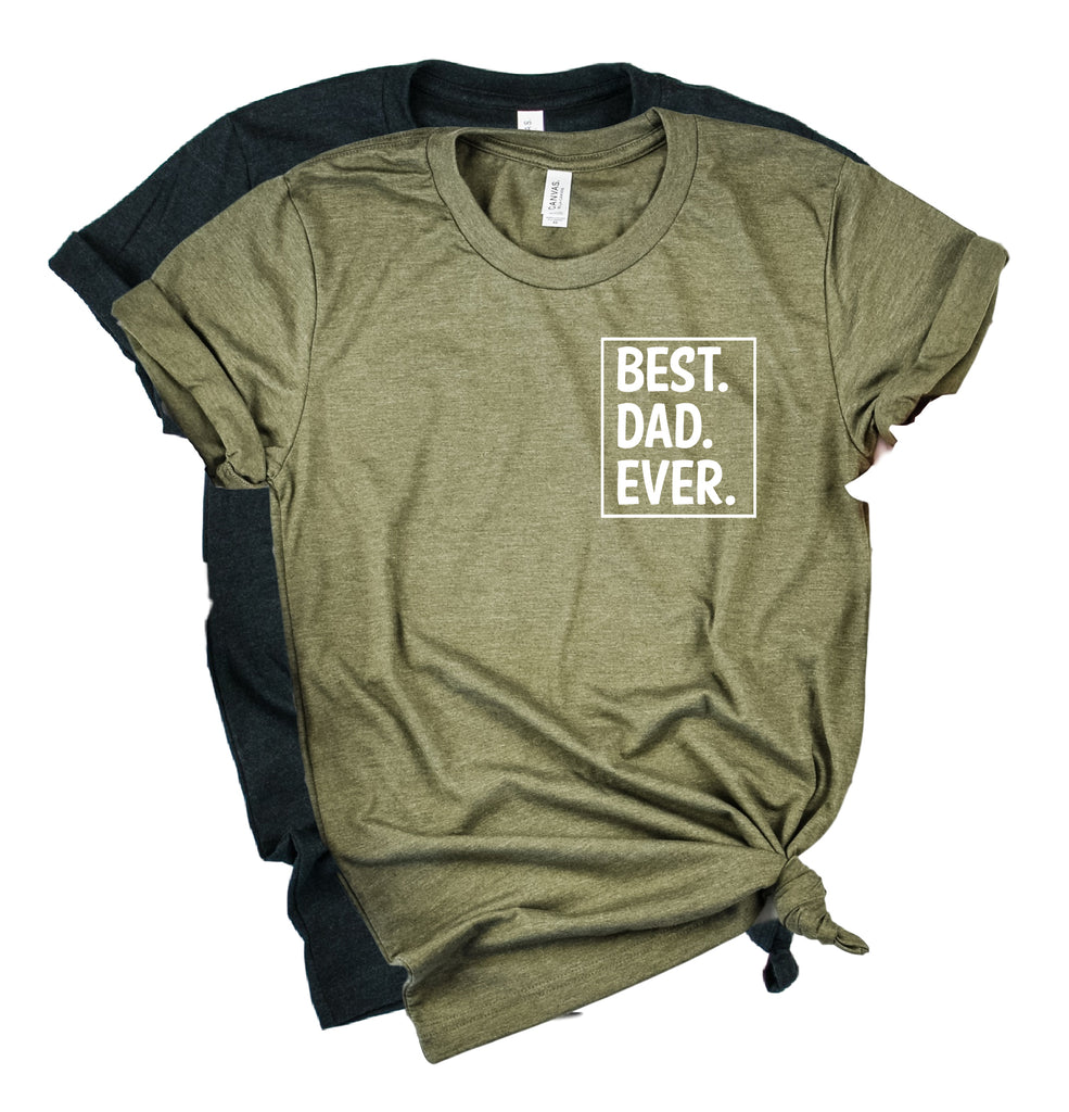 Best Dad Ever Shirt | Mens Shirt | Dad Shirt | Husband Shirt - BirchBearCo