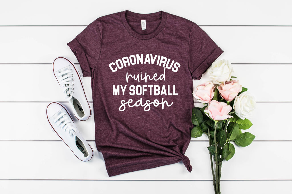 Coronavirus Ruined My Softball Season Shirt - BirchBearCo