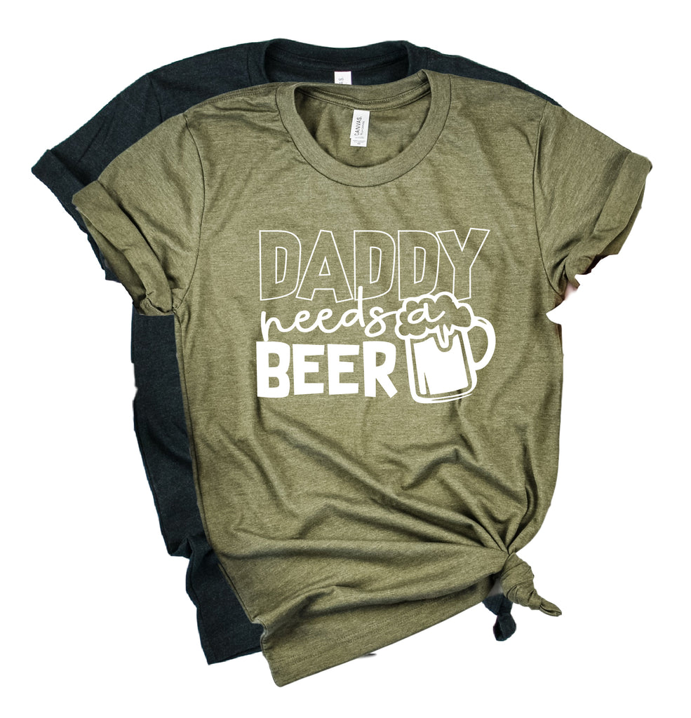 Daddy Needs A Beer Shirt | Mens Shirt | Dad Shirt | Husband Shirt - BirchBearCo