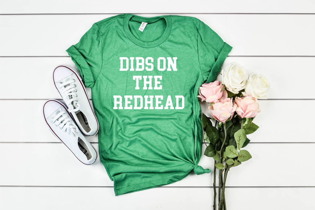 Dibs On The Redhead  - St Patrick's Day Shirt - BirchBearCo