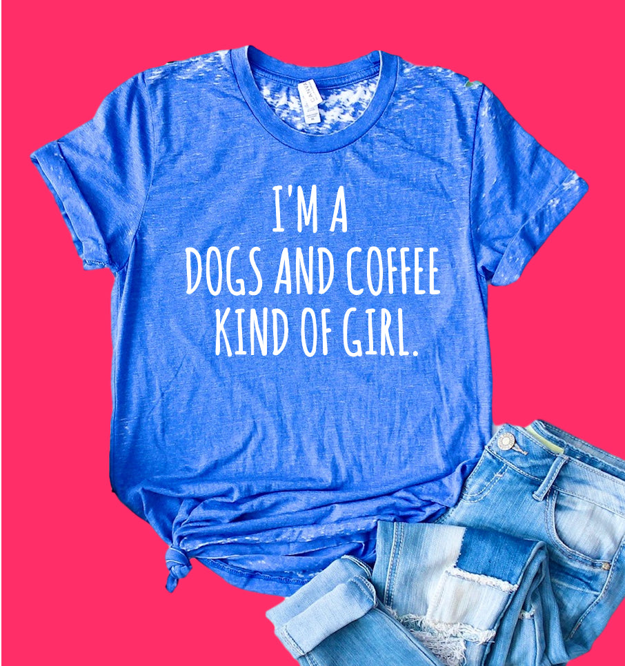 Im A Dogs And Coffee Kind of Girl Shirt | Acid Wash T Shirt | Unisex Crew - BirchBearCo