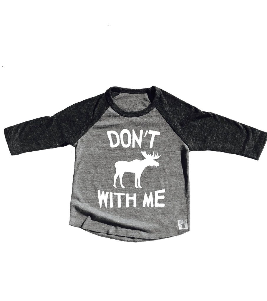 Dont Moose With Me Shirt - Funny Toddler Shirt - BirchBearCo