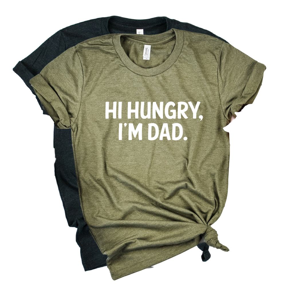 Hi Hungry Im Dad Shirt | Mens Shirt | Dad Shirt | Husband Shirt - BirchBearCo