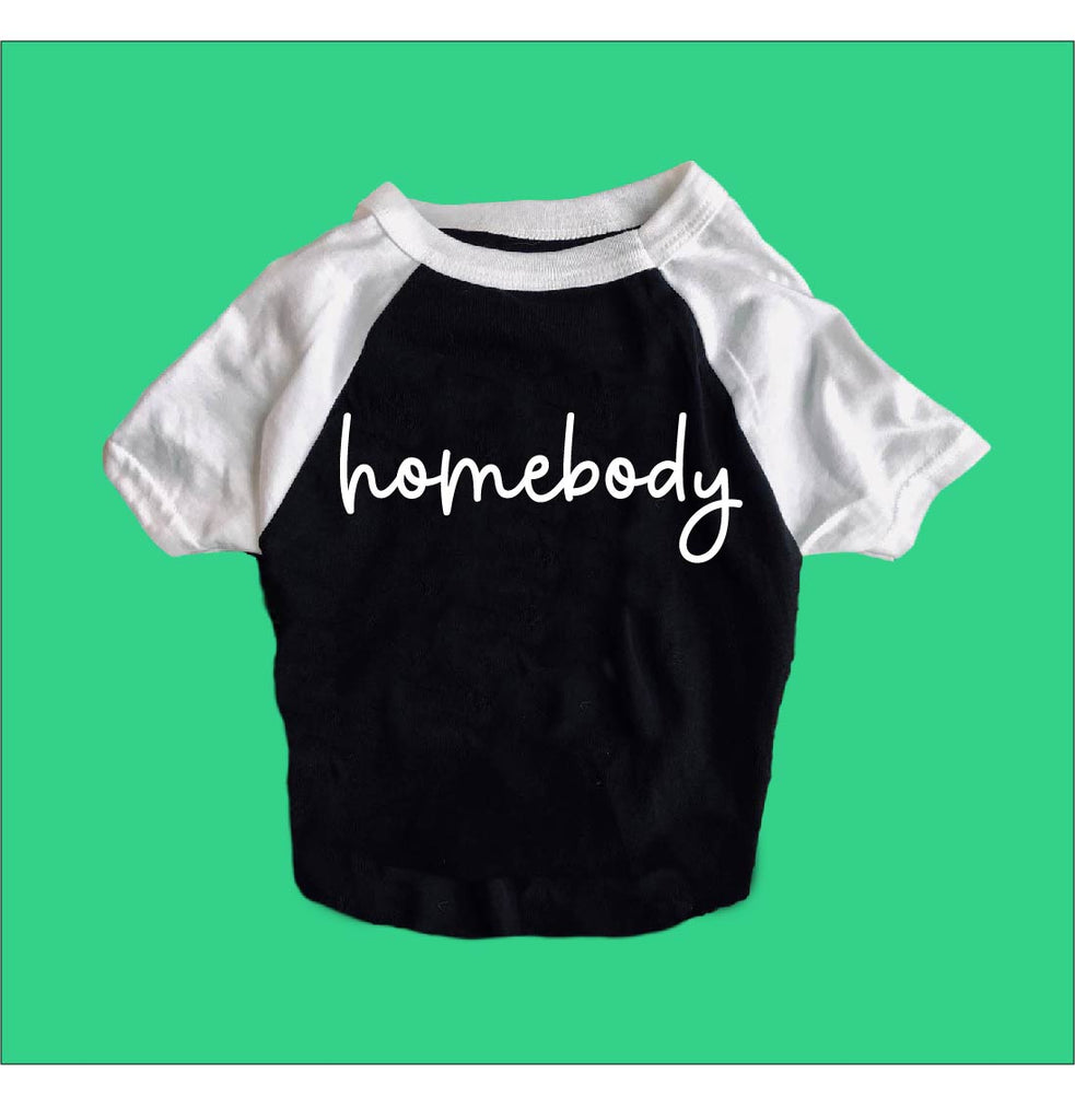 Homebody Shirt | Dog Shirts For Dogs - BirchBearCo