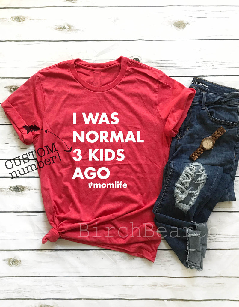 I Was Normal 3 Kids Ago Shirt - BirchBearCo