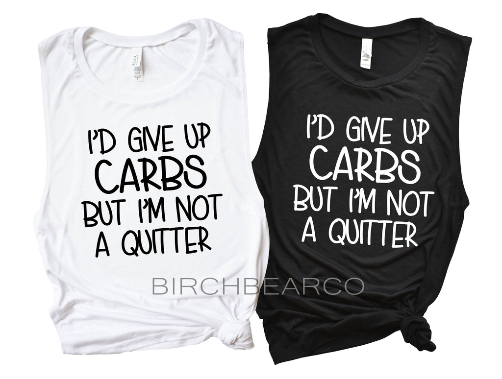 I'd Give Up Carbs But I'm Not A Quitter - BirchBearCo