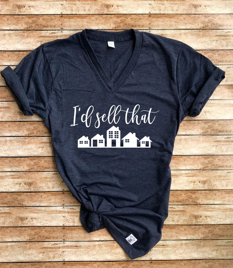I'd Sell That Real Estate Shirt - BirchBearCo