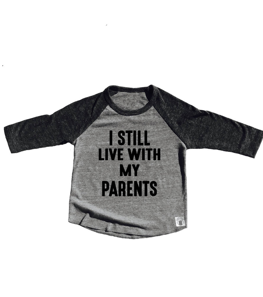 Toddler Baseball Tee Triblend I Still Live With My Parents - BirchBearCo