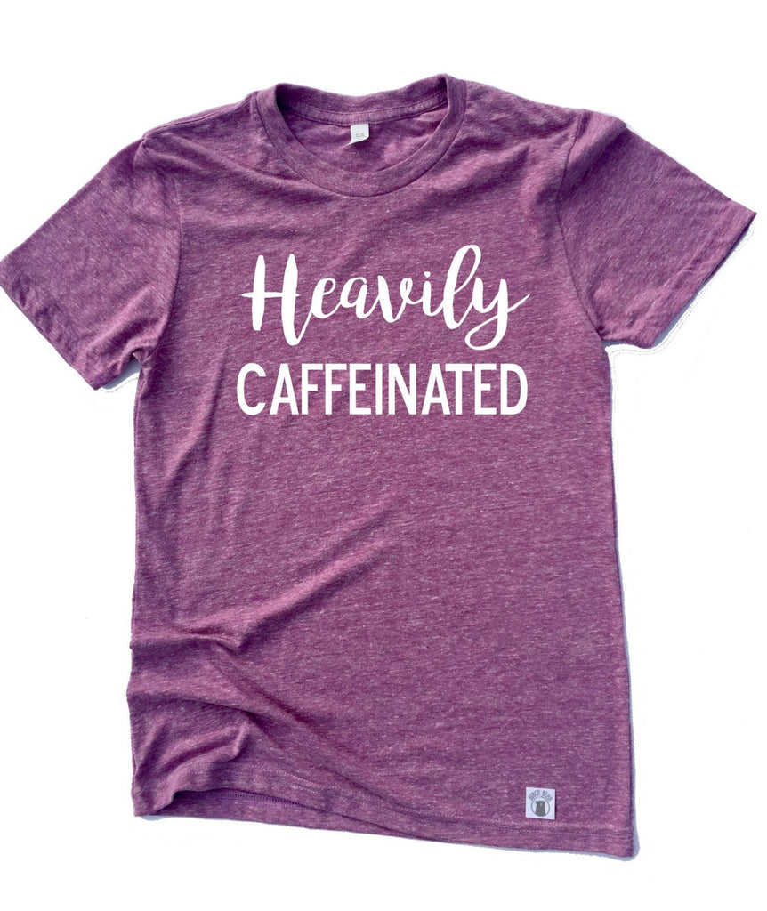 Unisex Tri-Blend T-Shirt Heavily Caffeinated Coffee - BirchBearCo