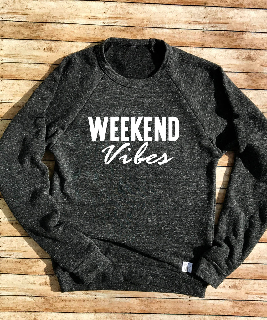 Weekend Vibes Sweatshirt Brunch Sweatshirt Tri-Blend Crew Neck Sweatshirt Unisex - BirchBearCo