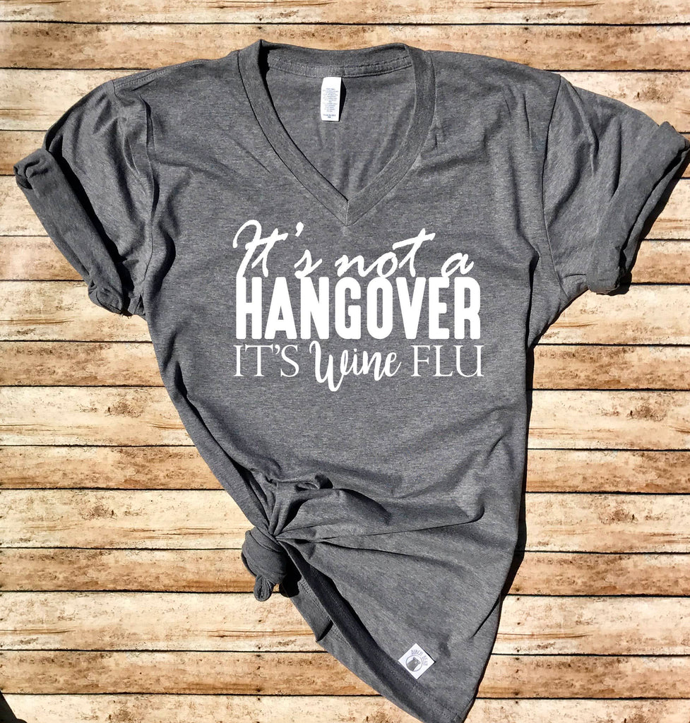 Unisex Heather T-Shirt It's Not A Hangover It's Wine Flu - Funny Wine Shirt - Wino Shirt - Funny Wine Shirts - BirchBearCo
