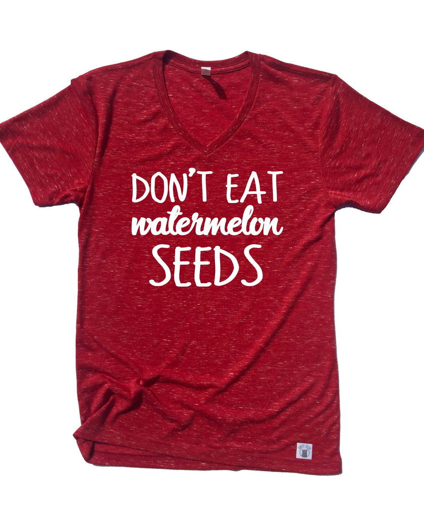 Don't Eat Watermelon Seeds Shirt - BirchBearCo