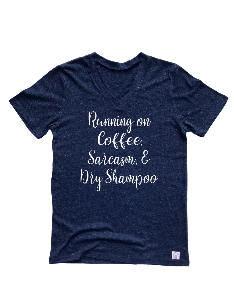 Running on Coffee Sarcasm and Dry Shampoo Shirt - Funny Shirt - Mom Shirt - Funny Mom Shirt - Gift For Her Unisex Tri-Blend V-Neck T-Shirt - BirchBearCo