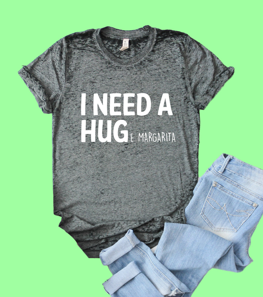 I Need A Huge Margarita Shirt | Funny Shirt | Acid Wash T Shirt | Unisex Crew - BirchBearCo