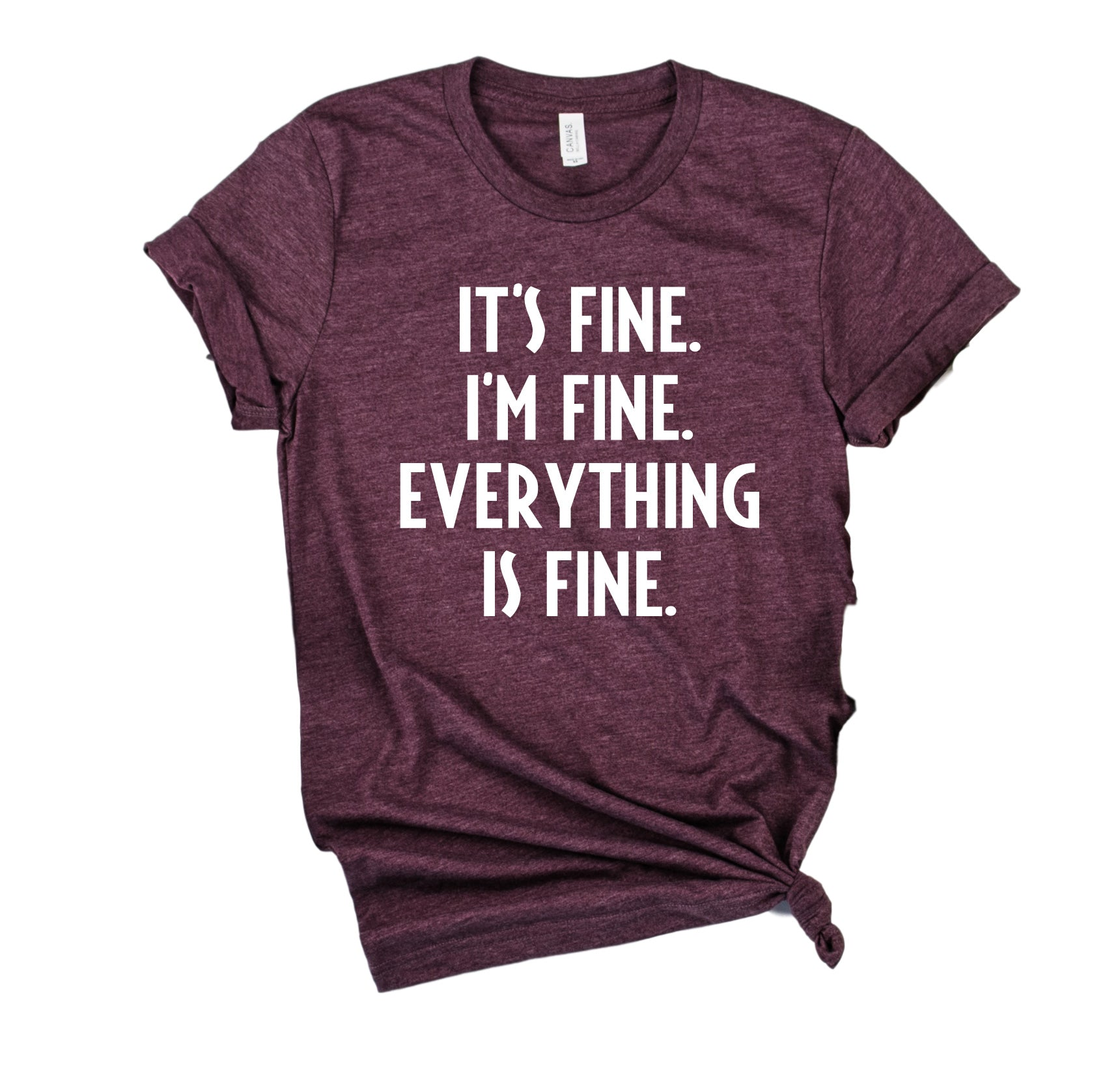 Its Fine Im Fine Everything Is Fine Shirt High Quality Graphic T Shirts