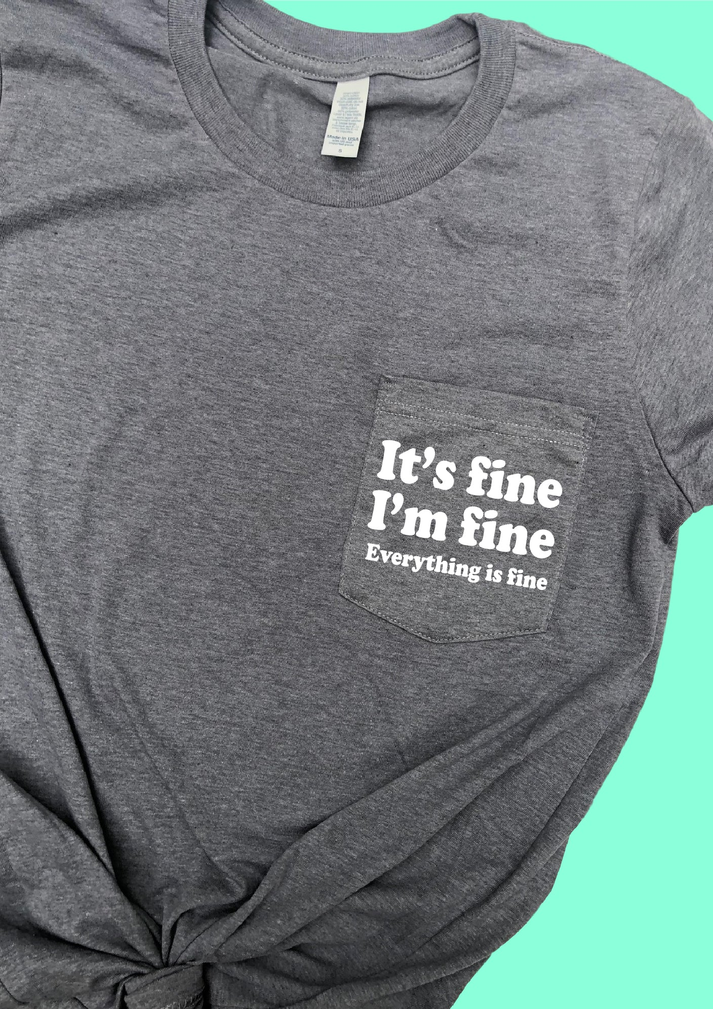 Its Fine Im Fine Everything Is Fine Shirt Pocket Print Shirt Unisex Crew High Quality Graphic T Shirts