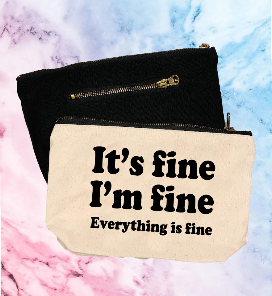 Its Fine Im Fine | Canvas Cosmetic And Accessory Bag - BirchBearCo