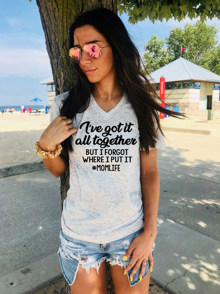 Ive Got It All Together But I Forgot Where I Put It | Unisex V Neck - BirchBearCo