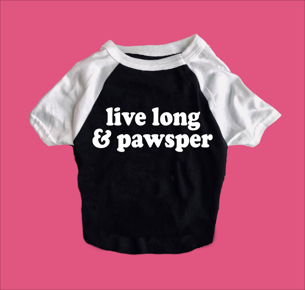 Live Long And Pawsper Shirt | Dog Shirts For Dogs - BirchBearCo