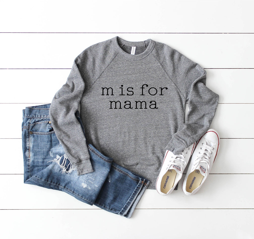 M is for Mama Sweatshirt - Mom Sweatshirt - BirchBearCo
