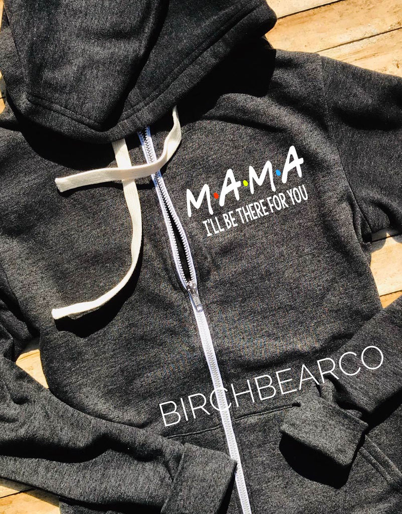 Mama I'll Be There For You Hoodie Mama Bear Sweatshirt - Women's Hoodie - Funny Hoodie - Mom Shirt - BirchBearCo