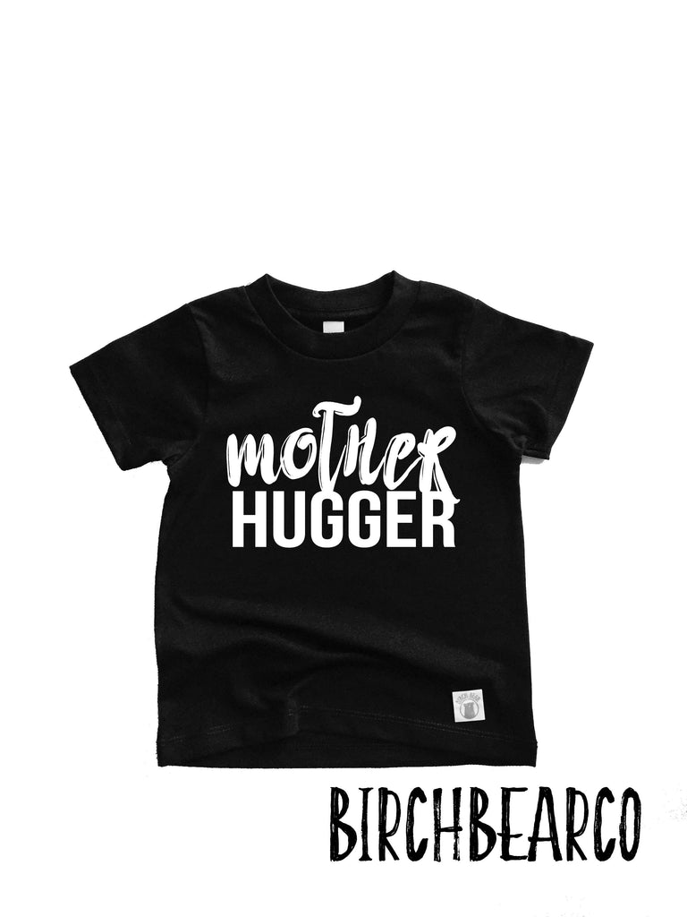 Toddler - Youth Short Sleeve T Shirt Mother Hugger - Funny Toddler Shirt - Funny Toddler T Shirt - BirchBearCo