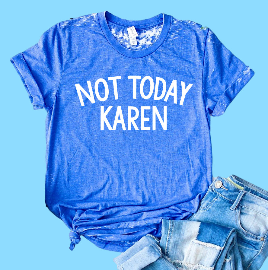 Not Today Karen Shirt | Funny Shirt | Acid Wash T Shirt | Unisex Crew - BirchBearCo