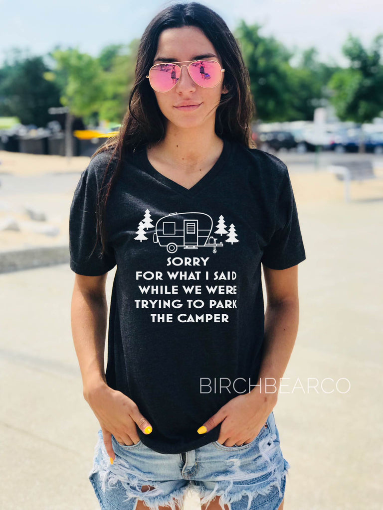 Sorry For What I Said While We Were Trying To Park The Camper Shirt - BirchBearCo