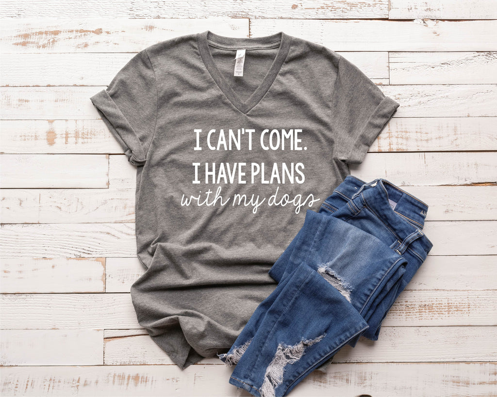Sorry I Cant I Have Plans With My Dogs Shirt - Funny Dog Shirt - BirchBearCo