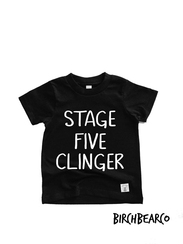 Toddler - Youth Short Sleeve T Shirt Stage Five Clinger T shirt Trending T shirt - Funny Toddler Shirt - Toddler T Shirt - BirchBearCo