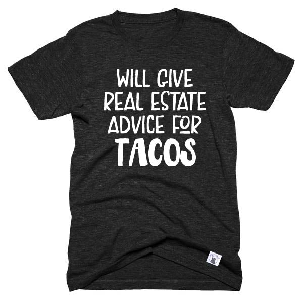 Will Give Real Estate Advice For Tacos Shirt  - Real Estate Shirt - Unisex Crew - BirchBearCo