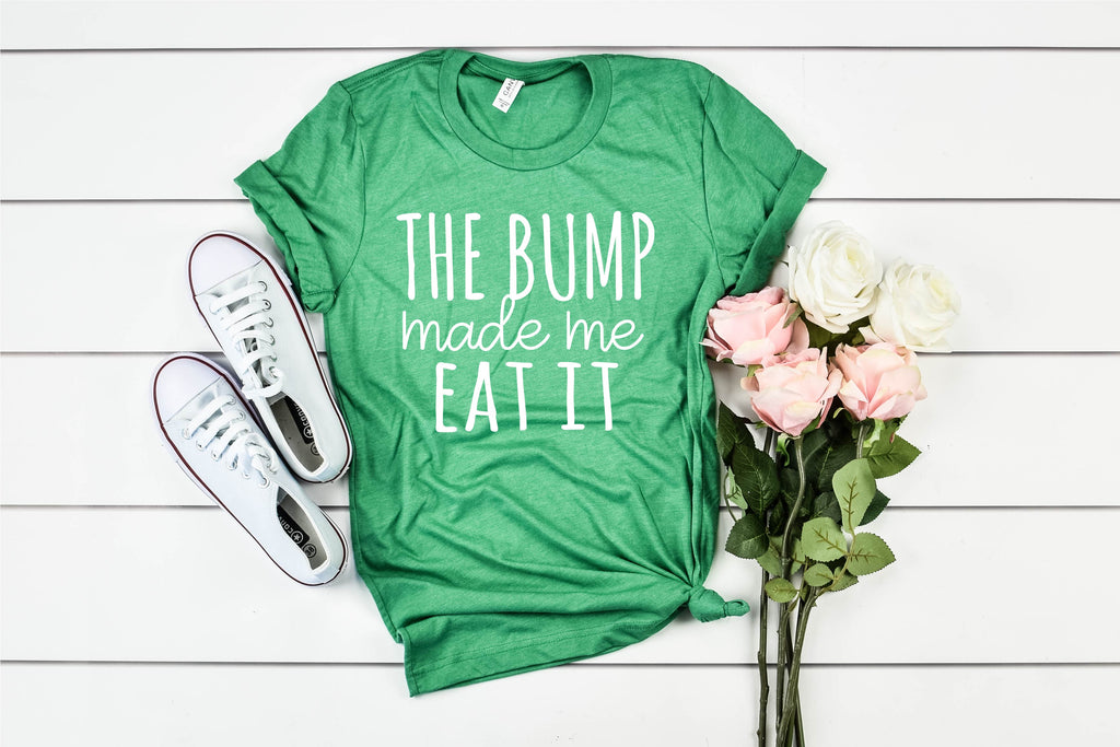 The Bump Made Me Eat It Shirt, Pregnancy Shirt, Funny Pregnancy Shirt - BirchBearCo